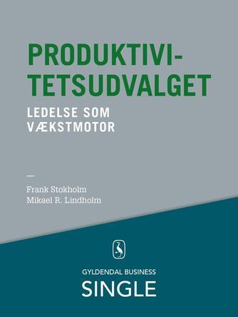 Frank Stokholm, Mikael R. Lindholm: Produktivitetsudvalget