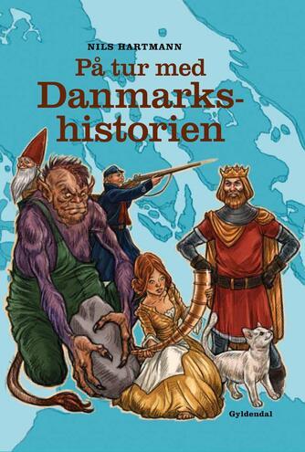 Nils Hartmann: På tur med Danmarkshistorien