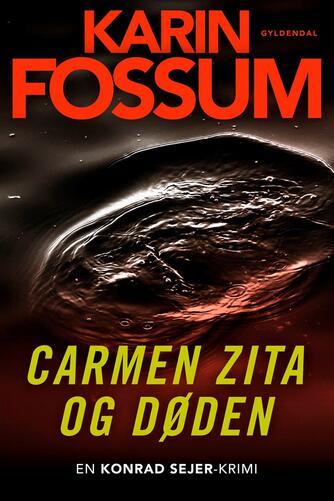 Karin Fossum: Carmen Zita og døden : roman