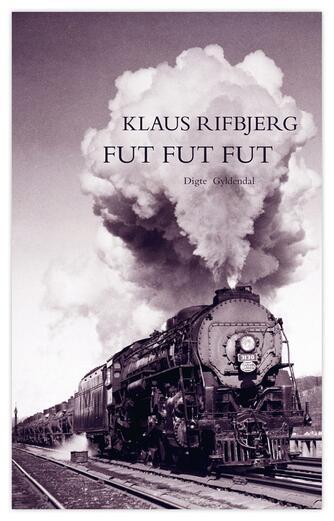 Klaus Rifbjerg: Fut fut fut : digte