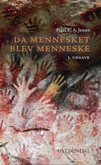Peter K. A. Jensen (f. 1951): Da mennesket blev menneske
