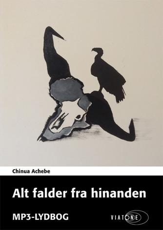 Chinua Achebe: Alt falder fra hinanden