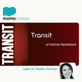 Kathrine Nedrejord: Transit