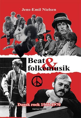 Jens-Emil Nielsen (f. 1948): Beat og folkemusik : dansk rock 1966-1970