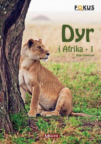 Rikke Folkersen: Dyr i Afrika. 1