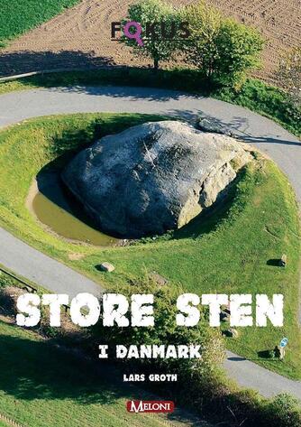 Lars Groth: Store sten i Danmark