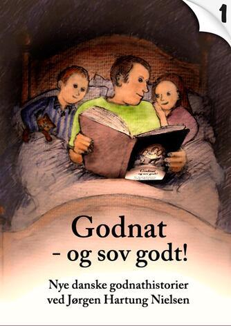 : Godnat - og sov godt : nye danske godnathistorier