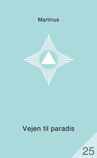 Martinus: Vejen til paradis