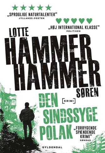 Lotte Hammer: Den sindssyge polak : kriminalroman
