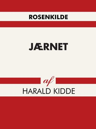 Harald Kidde: Jærnet