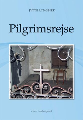 Jytte Lyngbirk: Pilgrimsrejse