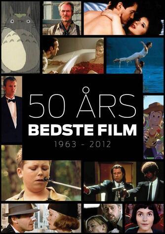 : 50 års bedste film : 1963-2012