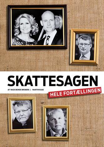 Martin Kaae, Mads Bonde Broberg: Skattesagen - hele fortællingen