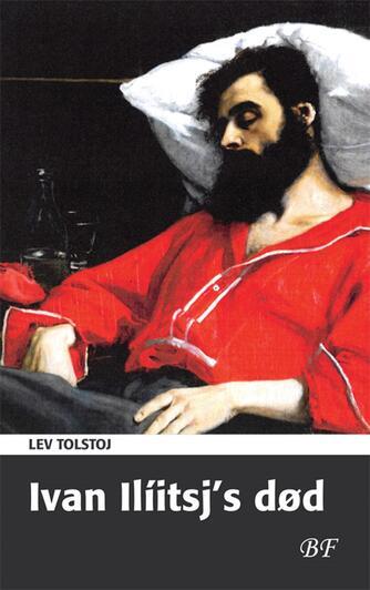 Lev Tolstoj: Ivan Ilíitsj's død