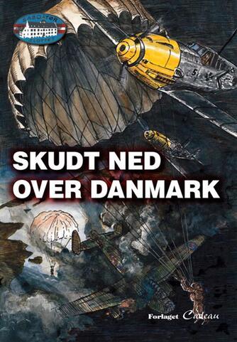 Jørgen Hartung Nielsen: Skudt ned over Danmark