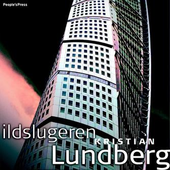 Kristian Lundberg: Ildslugeren : kriminalroman