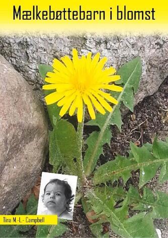 Tina M.-L. Campbell (f. 1972): Mælkebøttebarn i blomst