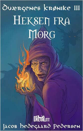 Jacob Hedegaard Pedersen: Heksen fra Morg