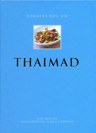 Judy Bastyra: Kokkens bog om thaimad
