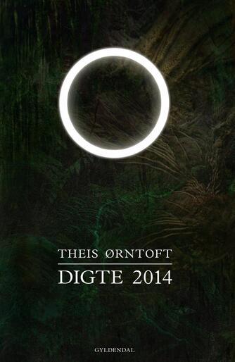 Theis Ørntoft: Digte 2014