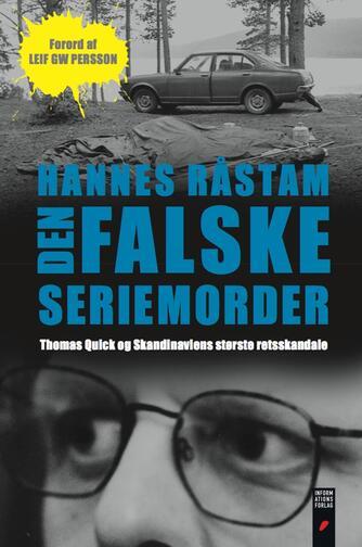 Hannes Råstam: Den falske seriemorder : Thomas Quick og Skandinaviens største retsskandale