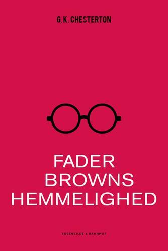 G. K. Chesterton: Fader Browns hemmelighed : detektivhistorier