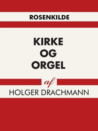 Holger Drachmann: Kirke og Orgel