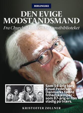 Kristoffer Zøllner: Den evige modstandsmand : fra Churchill-klubben til Kunstbiblioteket