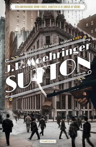 J. R. Moehringer (f. 1964): Sutton : roman