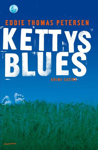 Eddie Thomas Petersen (f. 1951): Kettys blues : krimi-satire