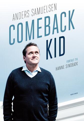 Anders Samuelsen, Hanne Sindbæk: Comeback kid