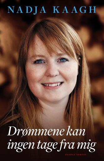 Nadja Kaagh: Drømmene kan ingen tage fra mig