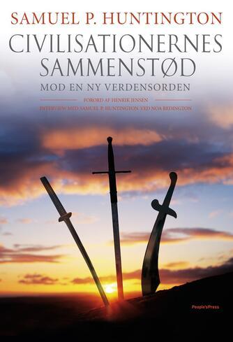 Samuel P. Huntington: Civilisationernes sammenstød - mod en ny verdensorden