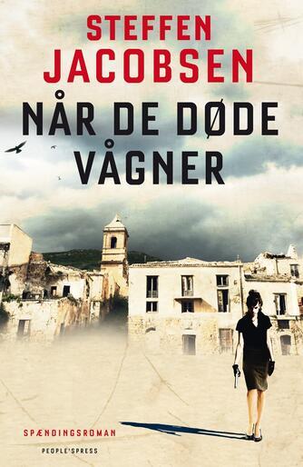 Steffen Jacobsen (f. 1956): Når de døde vågner : spændingsroman