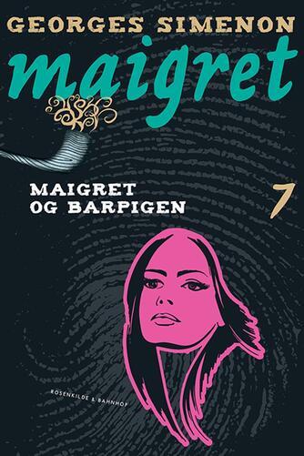 Georges Simenon: Maigret og barpigen : kriminalroman