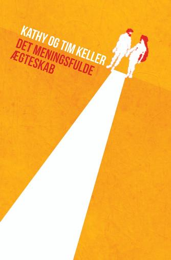 Kathy Keller, Timothy Keller: Det meningsfulde ægteskab