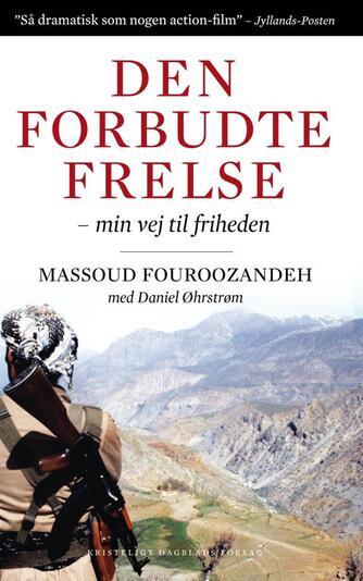 Massoud Fouroozandeh, Daniel Øhrstrøm: Den forbudte frelse : min vej til friheden