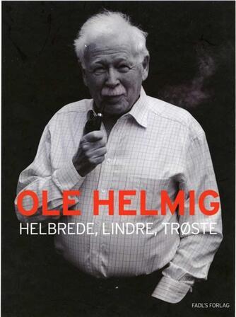 Ole Helmig, Anna Bridgwater: Helbrede, lindre, trøste