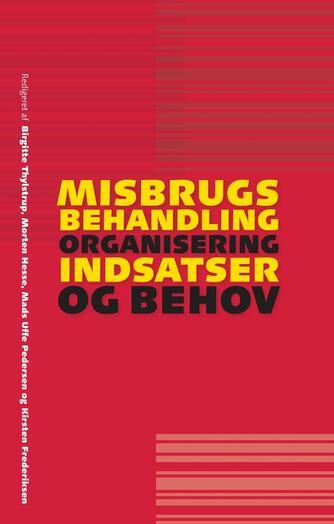 : Misbrugsbehandling : organisering, indsatser og behov