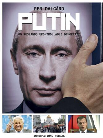 Per Dalgård: Putin - og Ruslands ukontrollable demokrati