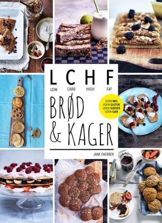 Jane Faerber: Brød & kager : LCHF : low carb, high fat