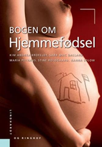 Kim Andrea Brofeldt: Bogen om hjemmefødsel