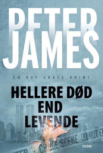 Peter James (f. 1948): Hellere død end levende