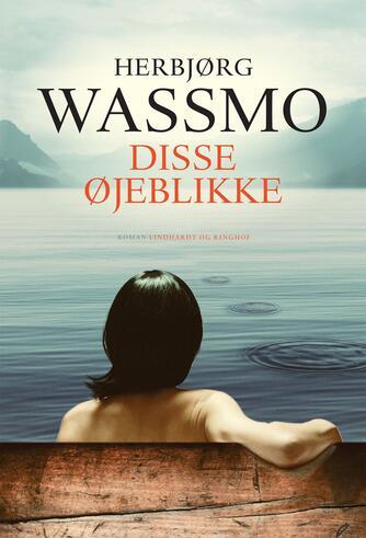 Herbjørg Wassmo: Disse øjeblikke : roman