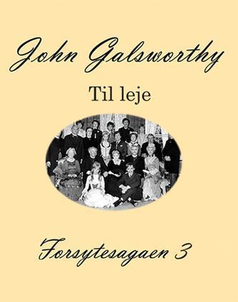 John Galsworthy: Forsytesagaen. 3, Til leje