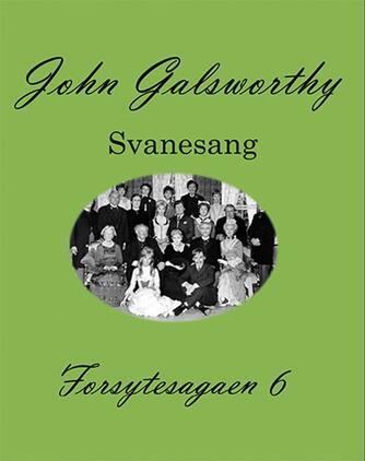 John Galsworthy: Forsytesagaen. 6, Svanesang