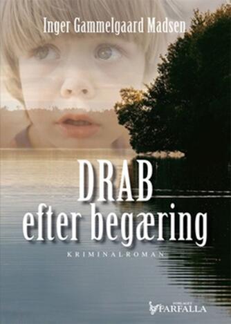 Inger Gammelgaard Madsen: Drab efter begæring