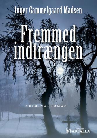 Inger Gammelgaard Madsen: Fremmed indtrængen