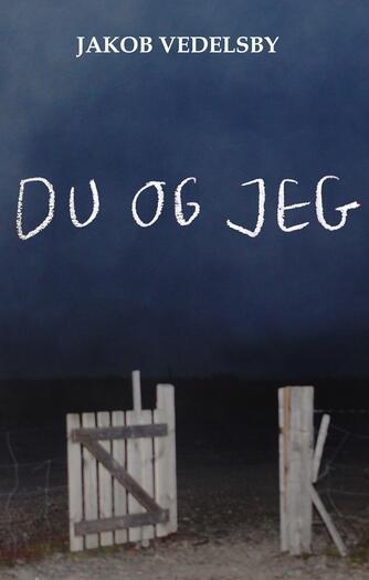 Jakob Vedelsby: Du og jeg
