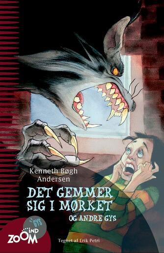 Kenneth Bøgh Andersen: Det gemmer sig i mørket og andre gys